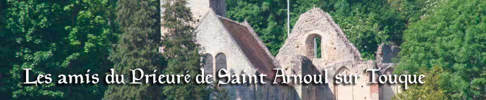Les amis du Prieuré de Saint Arnoul sur Touqe